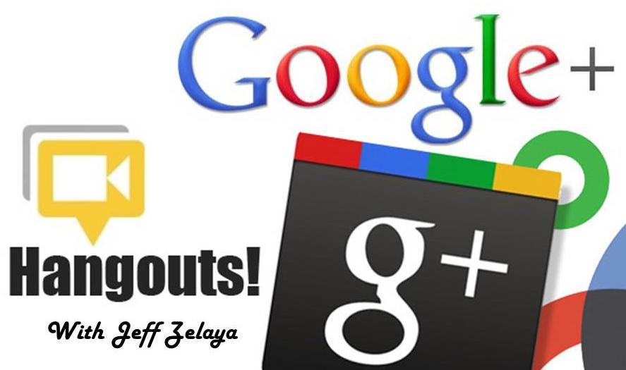 Google+-Hangouts-with-Jeff-Zelaya