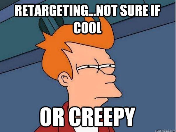 retargeting-ads-cool-creepy.jpg